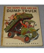 The Happy Man and His Dump Truck 77 A Printing Vintage Little Golden Book  - $39.95