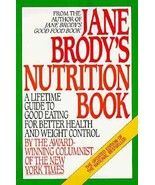 Jane Brody's Nutrition Book : A Lifetime Guide to Good Eating for Better... - $3.33