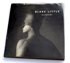 Dichotomy: Photography of Blake Little 1st Edition Hardcover Dust Jacket... - $9.99