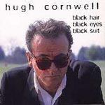 Hugh Cornwell: Black Hair Black Eyes Black Suit CD 1999