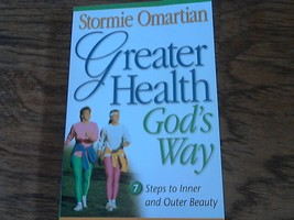 Greater Health God's Way By Stormie Omartian (1996 Paperback) - $2.50