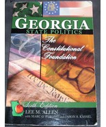 Georgia State Politics THE CONSTITUTIONAL FOUNDATION Book 6th Ed By Lee ... - $19.96