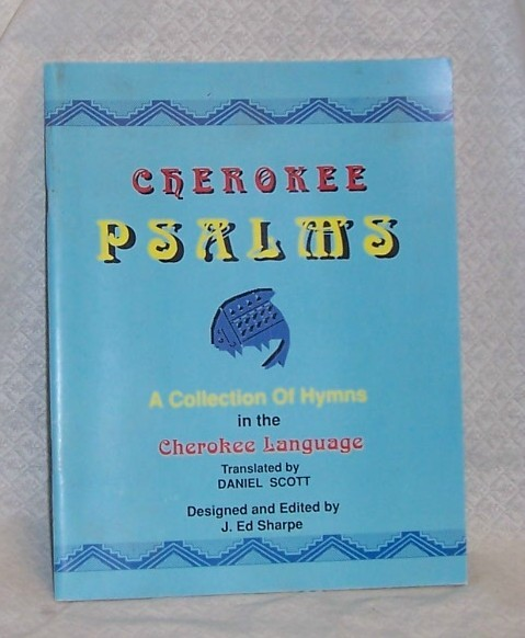 Cherokee Psalms a collection of Hymns in Cherokee