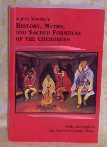 History Myths and Sacred Formulas of the Cherokees