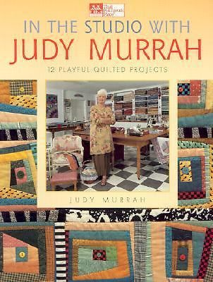 Primary image for In the Studio with Judy Murrah : 12 Playful Quilted Projects by Judy Murrah...