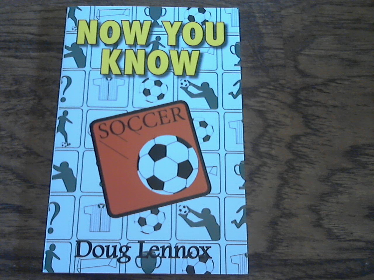 Primary image for Now You Know By Doug Lennox (2009 Paperback)