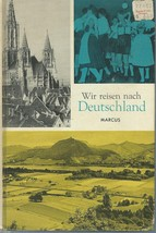 Wir Reisen Nach Deutschland by Eric Marcus;Conversational Format;1964 HC... - $9.99
