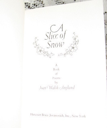 Slice of Snow: Book of Poems- Joyce Walsh Angland - 1970