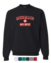 Mermaid Off Duty Sweatshirt Funny Cute Holiday Vacation Ocean Beach Sweater - $14.92+