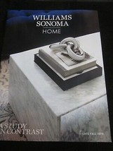 WILLIAMS-SONOMA HOME CATALOG LATE FALL 2018 A STUDY IN CONTRAST BRAND NEW - $9.99