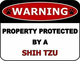 Warning Property Protected by A Shih Tzu (v2) Dog Sign SP354 - $8.56