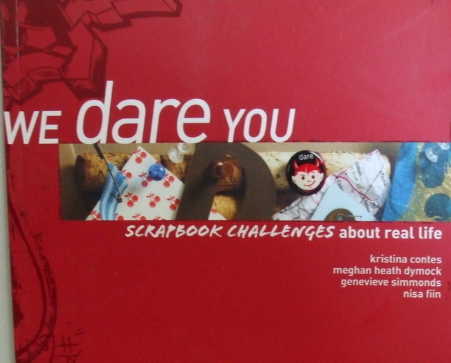 NEW Book We dare you Scrapbook Challenges about real life