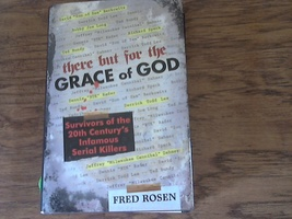 There But for the Grace of God By Fred Rosen (2007 Hardcover) - $3.00