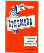 This Is Ephemera Collecting Printed Throwaways by Maurice Rickards - $4.00