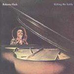Roberta Flack (Killing Me Softly)