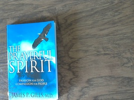 The Prayerful Spirit By James P. Gills, M.D. (2003 Paperback) - $2.00