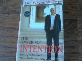 The Power of Intention By Dr. Wayne W. Dyer (2004 Hardcover) - $4.00