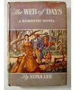 The Web of Days 1947 A Romantic Novel by Edna Lee - $4.00