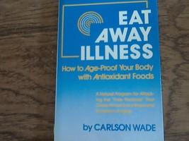 Eat Away Illness: By Carlson Wade (1986 Hardcover) - $3.00