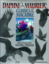 Daphne du Maurier's Classics of the macabre [Hardcover] DU MAURIER, Daphne / FOR