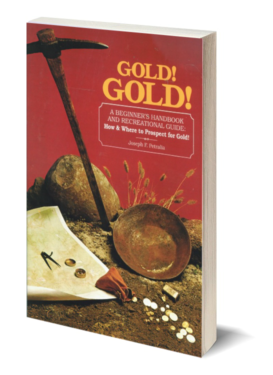 Gold! Gold! A Beginner's Handbook: How to Prospect ~ Gold Prospecting