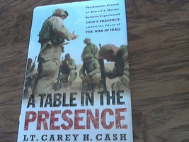 A Table in the Presence By LT. Carey H. Cash (2004 Hardcover) - $4.00