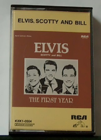 Elvis Scotty and Bill the First Year Cassette Tape