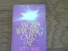 Angels Watching over Me By Betty Malz (1986 Hardcover) - $3.00