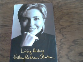 Living History By Hillary Rodham Clinton (2003 Hardcover) - $5.00