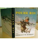 POLAR BOY~1938 1st Ed~Signed by Author+Illustra... - $193.49