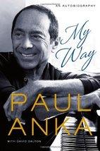 My Way: An Autobiography Anka, Paul and Dalton, David - $7.99