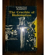 Carlyle Marney THE CRUCIBLE OF REDEMPTION :  1st Edition 1st Printing SI... - $41.58