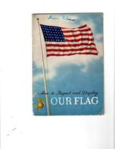 How to Respect & Display  Our Flag (Vintage 1959) - $3.00