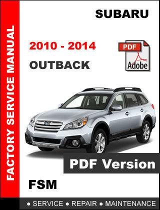 SUBARU OUTBACK 2010 2011 2012 2013 2014 FACTORY SERVICE REPAIR WORKSHOP MANUAL