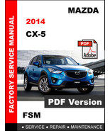 MAZDA CX5 CX-5 2014 FACTORY SERVICE REPAIR OEM WORKSHOP MAINTENANCE FSM ... - $14.95