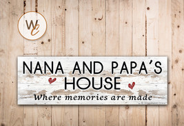 NANA AND PAPA'S HOUSE Sign, Where Memories Are Made, Rustic Style Sign - $20.25