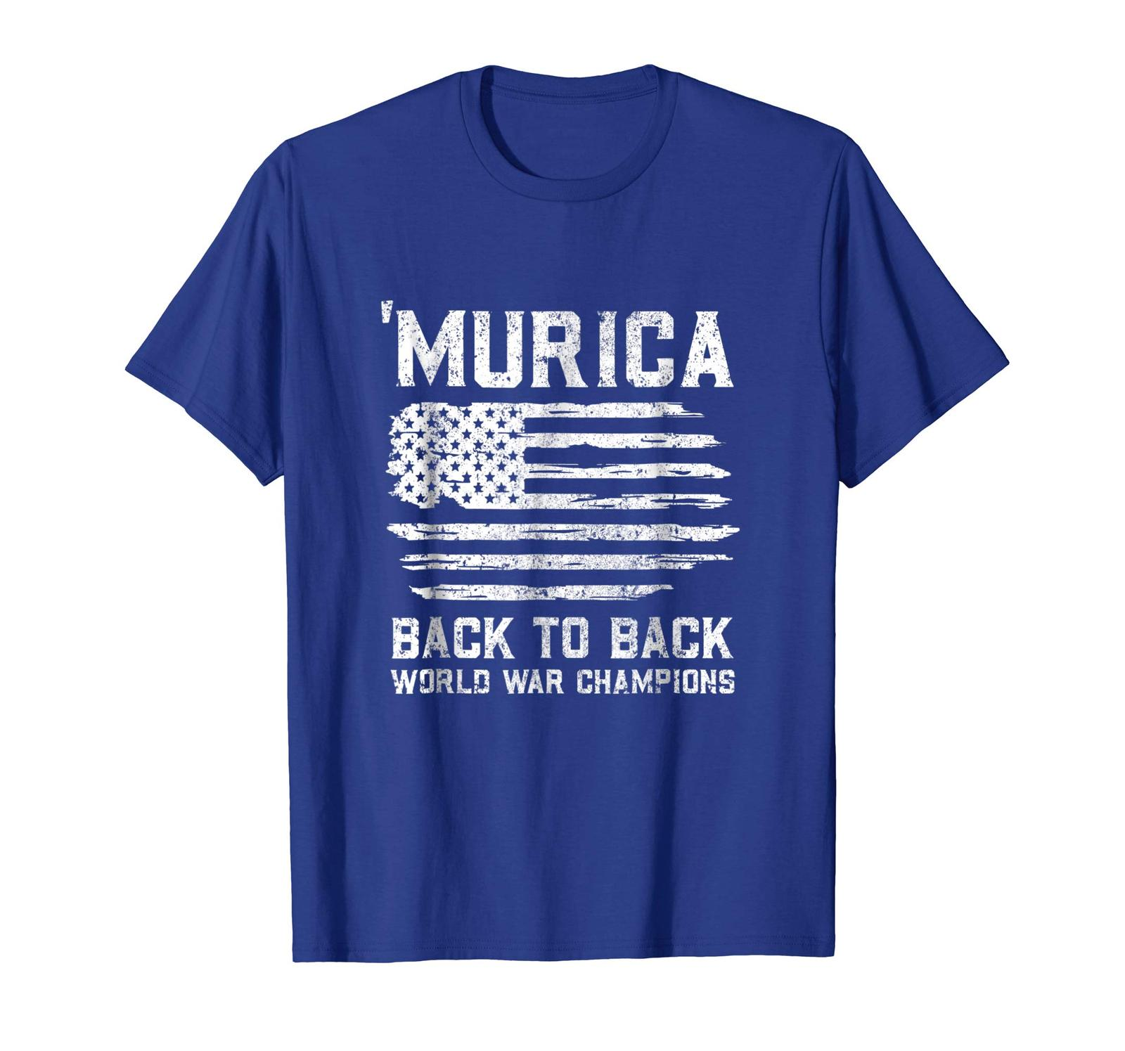 Dad Shirts - Murica Back To Back World War Champions Champs Shirt 4 July Men