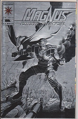 Magnus Robot Fighter #25 (Flesh and Steel, Volume 1) [Comic] [Jan 01, 1991] Accl