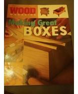 Wood Magazine - Making Great Boxes by Wood Magazine Staff (2007, Paperba... - $16.78