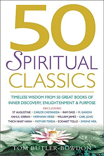 50 Spiritual Classics: Timeless Wisdom From 50 Great Books of Inner Discovery, E