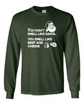 647 You smell Beef and Cheese Long Sleeve Shirt elf funny christmas party santa - $18.00+