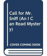 Call for Mr. Sniff (An I Can Read Mystery) Thomas P. Lewis and Beth Weiner Woldi - $4.19
