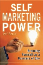 Self Marketing Power: Branding Yourself As a Business of One [Paperback] Beals,  image 1