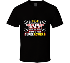 I'm A Diesel Engine Specialist What's Your Superpower Occupation Job Tit... - $20.99