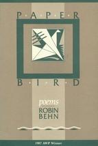 Paper Bird: Poems [Jan 15, 1988] Behn, Robin - $79.75