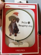 NIB Holiday Time Dachshund Dog Ornament Feliz Naughty-Dog  - $15.83