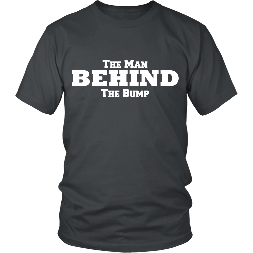 The Man Behind the Bump Mens T shirt Father's Day Gift for Dad Maternity Shirt