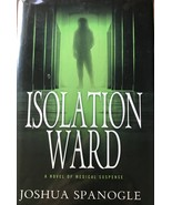 Isolation Ward, Joshua Spanogle, Medical, Suspense, Thriller, Mystery, E... - $17.95