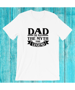 Dad The Man The Myth The Legend T-Shirt | Gifts for Dad | Father's Day - $19.99 - $21.99