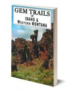 Gem Trails of Idaho and Western Montana ~ Rock Hounding - $16.95